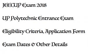 jeecup 2018 application form exam dates notification up jee joint entrance examination polytechnic council of uttar pradesh