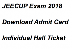 jeecup 2018 admit card hall ticket download up jee joint entrance examination up jee exam polytechnic entrance