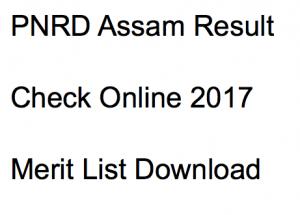 pnrd assam result 2017 2018 merit list expected cut off marks merit list publishing date rural.assam.gov.in