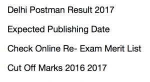 delhi postman result 2017 post office merit list expected cut off marks publishing date post man mail guard 2014 2015 2016 2018