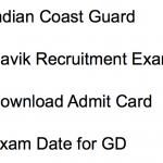 Indian Coast Guard Navik Admit Card 2018 Download Exam Date GD