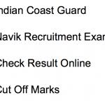 Indian Coast Guard Navik Result 2018 Cut Off Marks Merit List