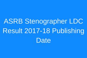 asrb ldc result 2018 stenographer merit list published check link of result asrb.org.in