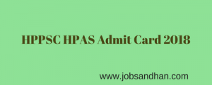 hppsc hpas admit card 2018 download exam date pre mains preliminary hall ticket link when will be published