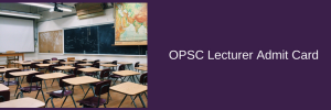 opsc lecturer admit card 2018 download exam date hall ticket odisha psc