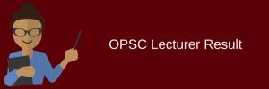 opsc lecturer result 2020 expected cut off marks merit list download opsc.gov.in odisha public service commission