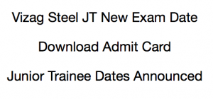vizag steel jt junior trainee admit card download hall ticket new dates
