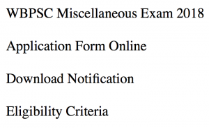 wbpsc miscellaneous exam 2018 recruitment notification application form apply online west bengal public service commission www.pscwbonline.gov.in misc services exam west bengal public service commission eligibility criteria