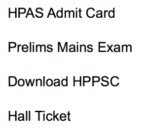 hppsc hpas admit card 2018 download hall ticket exam date himchal pradesh administrative service exam hppsc hall ticket exam date written test prelims mains pre test