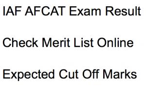 afcat result 2018 check online merit list cut off marks expected indian airforce iaf check online result publishing date
