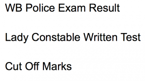 wb police lady constable result 2018 west bengal police constable cut off marks expected date publishing merit list shortlist