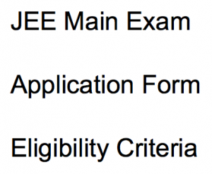 jee main exam 2018 application form exam dates form correction eligibility criteria exam syllabus age limit joint entrance engineering