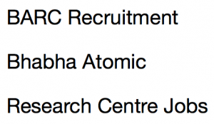 barc recruitment 2018 bhabha atomic research center jobs scientific officer oces dgfs course eligibility criteria