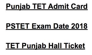 punjab tet admit card 2017 2018 hall ticket exam date punjab tet teacher eligibility test pstet state eligibility test paper 1 2 hall ticket