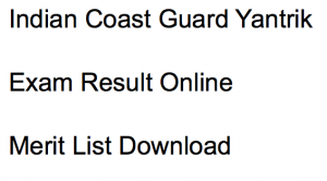 indian coast guard result 2018 exam merit list expected cut off marks written test 02/2018 batch cut off marks