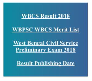 wbcs result 2018 merit list west bengal civil service wbpsc pscwbonline.gov.in