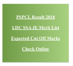 pspcl ldc result 2018 junior engineer merit list je electrical expected cut off marks score punjab sub station attendant junior engineer electrical je lower division clerk
