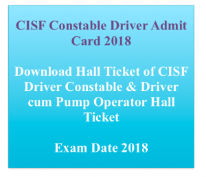 cisf driver constable admit card 2018 download hall ticket exam date call letter physical test PET efficiency written test exam cisfrectt.in