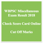 WBPSC Miscellaneous Service Cut Off Marks 2018 Prelims Expected