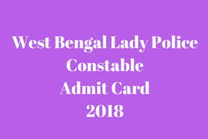 wb police constable admit card 2018 download exam date lady police written test west bengal recruitment board wbprb policewb.gov.in