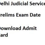 Delhi Judicial Service Admit Card 2018 Exam Date Hall Ticket Download