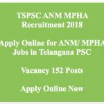 TSPSC ANM Jobs MPHA Recruitment 2018 Vacancy 152 Posts Telangana