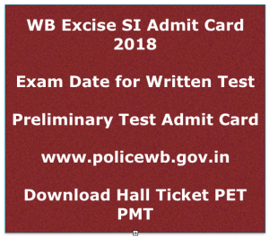 wb excise si admit card download exam date hall ticket 2018 west bengal excise department sub inspector prelims written test call letter physical pmt prt
