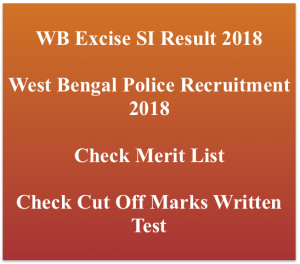 wb excise si result 2018 merit list cut off marks expected sub inspector of excise department merit list check online