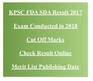 kpsc fda sda result 2017 2018 merit list expected cut off marks first division second division assistant junior senior assistant