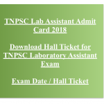 TNPSC Lab Assistant Admit Card 2018 Download Hall Ticket Exam