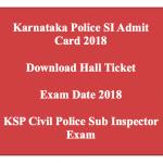 KSP SI Admit Card 2018 Karnataka Police Sub Inspector Hall Ticket Download