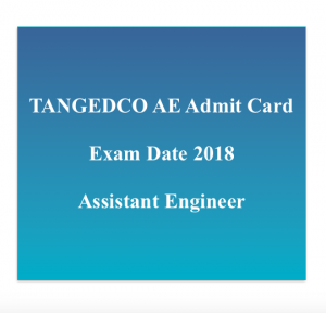 tangedco admit card 2018 assistant engineer ae electrical ae civil cse elctronics hall ticket exam date