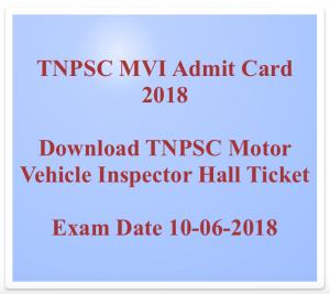 tnpsc mvi admit card 2018 motor vehicle inspector hall ticket download tamil nadu psc mvi exam date written test download expected date