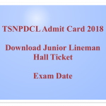 TSNPDCL Junior Lineman Admit Card 2018 Hall Ticket Download JLM
