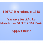 LMRC Recruitment 2018 SC TO Maintainer JE CRA LMRC Lucknow Vacancy