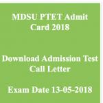 Rajasthan PTET Admit Card 2018 Download MDSU PTET Call Letter