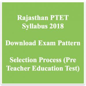rajasthan ptet syllabus 2018 download exam pattern merit list selection steps www.ptet2018.com pre teacher education test