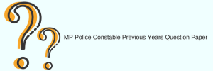 madhya pradesh mp police constable previous years question paper download solved pdf model sample set free