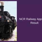 NCR Railway Apprentice Result 2017 Merit List Download Cut Off Marks
