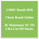 LMRC Result 2018 Cut Off Marks Merit List JE Operator Maintainer SCTO