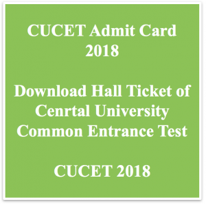 cucet admit card download 2018 exam date hall ticket central university common entrance test