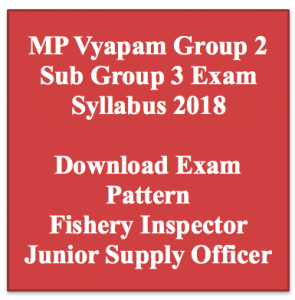 mp vyapam group 2 sub group 3 exam syllabus 2018 download exam pattern download madhya pradesh mppeb