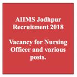 AIIMS Jodhpur Recruitment 2018 Nursing Officer Vacancy Jobs