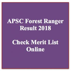 apsc forest ranger result 2018 check cut off marks online assam public service commission