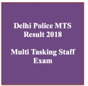 Delhi Police MTS Result 2019 Delhi Police MTS Cut Off Marks Delhi Police MTS Merit List Group C Expected