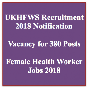ukhfws recruitment 2018 female health worker recruitment jobs vacancy online application uttarkhand