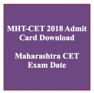 mht cet admit card 2018 exam date online mh cet application form hall ticket download pdf