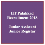 iit palakkad recruitment 2018 junior assistant junior technician registrar