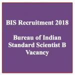 bis recruitment 2018 bureau of indian standard vacancy 2018 application form bis scientist b notification exam online application form vacancy 2018