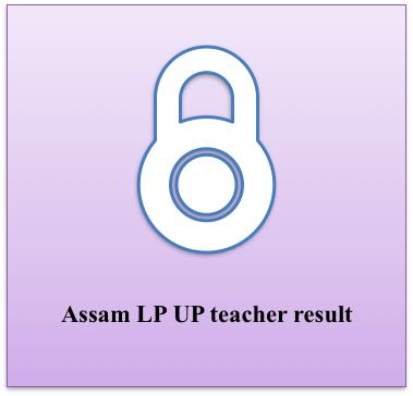 Assam LP UP Teacher Result 2018 Merit List | Download DEE
